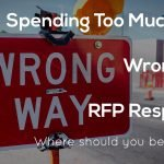 Spending too much time on the wrong part of the RFP response? Where should you be focusing instead?